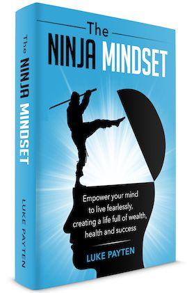 The Ninja Mindset by Luke Payten Empower Your Mind